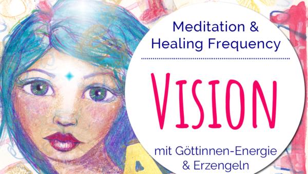 Meditation Visionen
