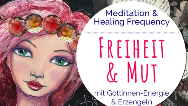 Meditation Freiheit und Mut