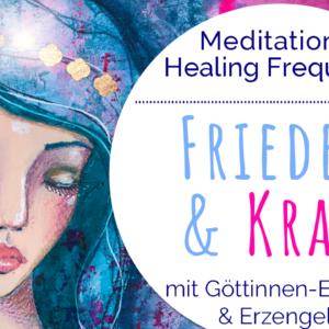 Meditation Frieden und Kraft